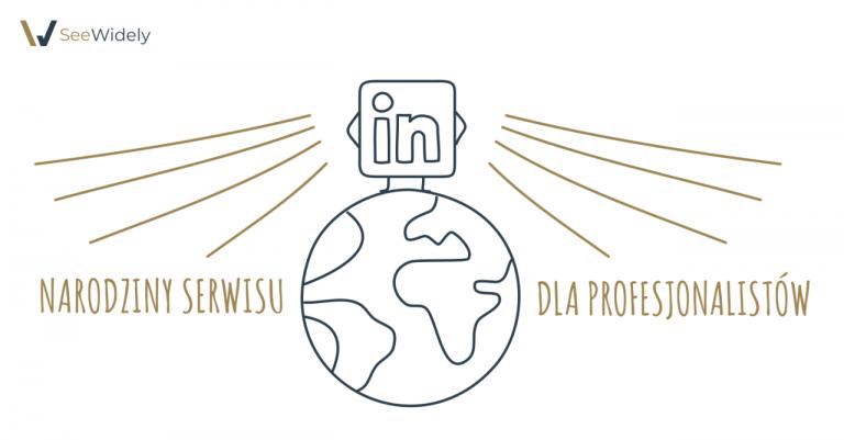 Narodziny serwisu dla profesjonalistów - historia LinkedIna i jego dynamiczna ekspansja